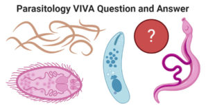 Parasitology VIVA Question and Answer