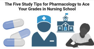 The Five Study Tips for Pharmacology to Ace Your Grades in Nursing School